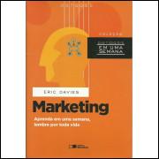 Marketing Aprenda Em Uma Semana Lembre Por Toda Vida / Eric Davies / 13844