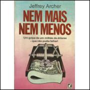 Nem Mais Nem Menos / Jeffrey Archer / 13819
