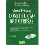 Manual Pratico De Constituicao de Empresas / Nelson De Oliveira Francisco Russo / 13824