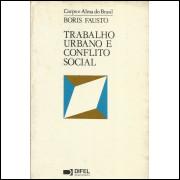 Trabalho Urbano E Conflito Social / Boris Fausto / 13829