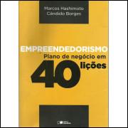 Empreendedorismo Plano De Negocio Em 40 Licoes / Marcos Hashimoto; Candido Borges / 13903