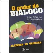 O Poder Do Dialogo / Alkindar De Oliveira / 13958