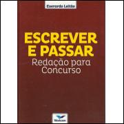 Escrever E Passar Redacao Para Concurso / Everardo Leitao / 13961