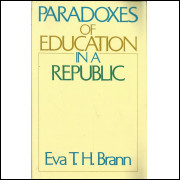 Paradoxes Of Education In A Republic / Eva T H Brann / 13992