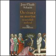 Os Vivos E Os Mortos Na Sociedade Medieval / Jean Claude Schmitt / 13995