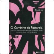 O Caminho Da Passarela / Claudia Liz / 13998