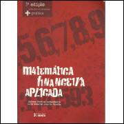 Matematica Financeira Aplicada / Nelson Pereira Castanheda; Luiz Roberto Dias De Macedo / 14050