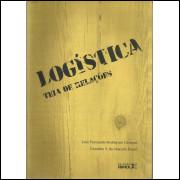 Logistica Teia De Relacoes / Luiz Fernando Rodrigues Campos; Caroline V De Macedo Brasil / 14059