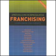 Franchising Aprenda Com Os Especialistas / Alain Guetta; Ana Cristina Von Jess E Outros / 14118