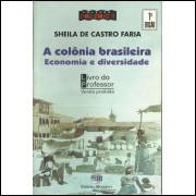 A Colonia Brasileira Economia E Diversidade / Sheila De Castro Faria / 14145