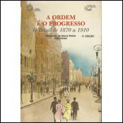 A Ordem E O Progresso / Margarida De Souza Neves; Alda Heizer / 14148