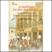 O Imperio Da Boa Sociedade / Ilmar Rohloff De Mattos; Marcia De Almeida Goncalves / 14149