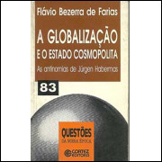 A Globalizacao E O Estado Cosmopolita / Flavio Bezerra De Farias / 7023