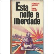Esta Noite A Liberdade / Dominique Lapierre; Larry Collins / 14216