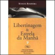 Libertinagem & Estrela Da Manha / Manuel Bandeira / 14319