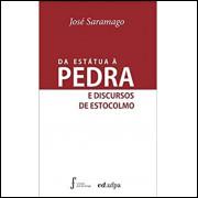Da Estatua A Pedra E Discursos De Estocolmo / Jose Saramago / 14312